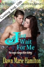 Coming August 10th – <i>Just Wait For Me</i>
