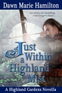 Cover Reveal – Just Within a Highland Mist by Dawn Marie Hamilton